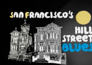 Magenta's SF Hill Street Blues